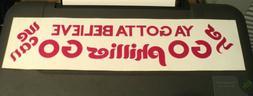 "1970s PHILADELPHIA PHILLIES Bumper Sticker ""Ya Gotta Believe"